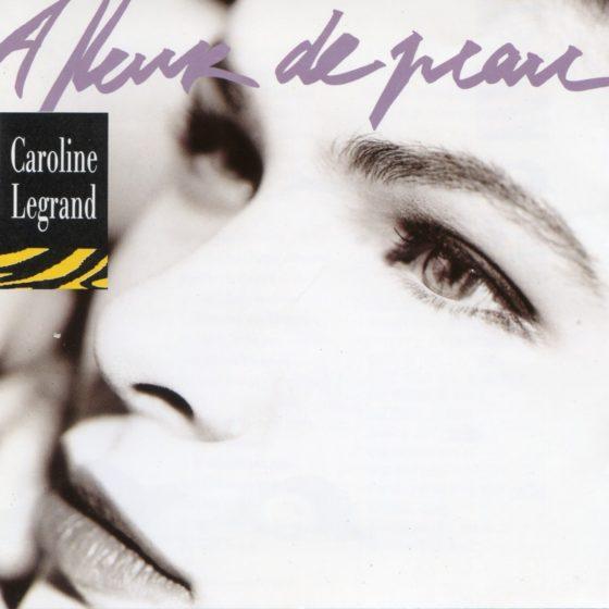 Caroline Legrand – J'aurais voulu te dire